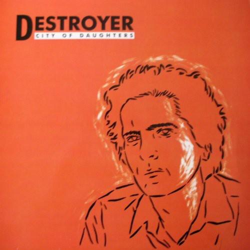 Destroyer - City Of Daughters [Digipak]