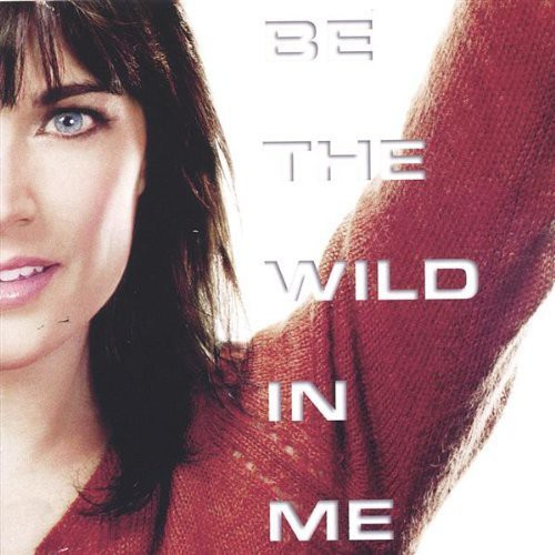 Be the Wild in Me