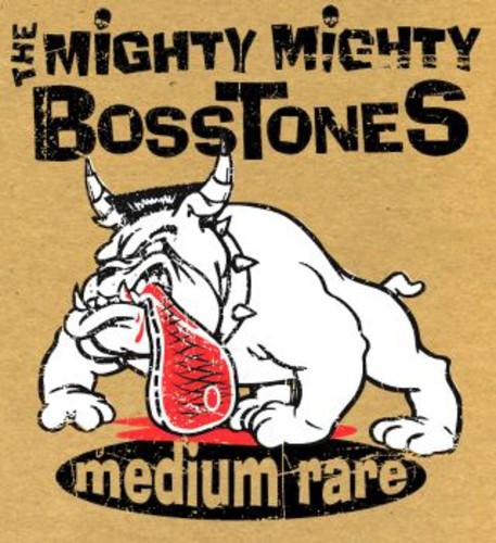 The Mighty Mighty Bosstones - Medium Rare