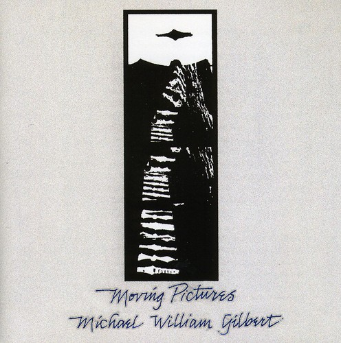 Michael William Gilbert - Moving Pictures