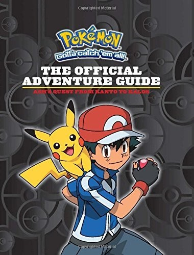 - The Official Adventure Guide: Ash's Quest from Kanto to Kalos (Pokémon)