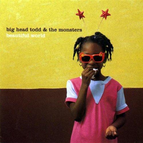 Big Head Todd & the Monsters-Beautiful World