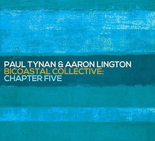 Paul Tynan & Aaron Lington - Bicoastal Collective: Chapter Five