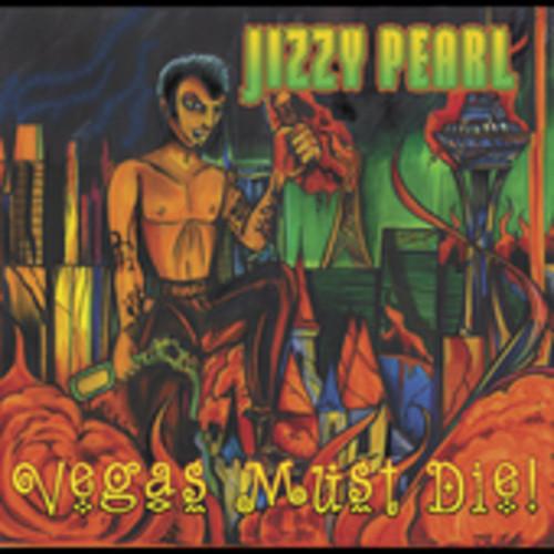 Jizzy Pearl - Vegas Must Die