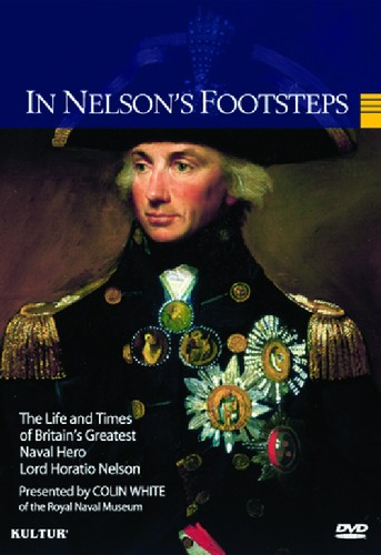 In Nelson's Footsteps: Life and Times of Lord Horatio Nelson