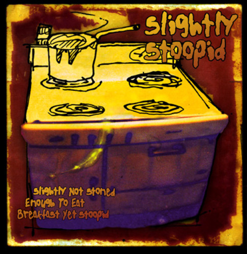 Slightly Stoopid - Slightly Not Stoned Enough to Eat Breakfast Yet