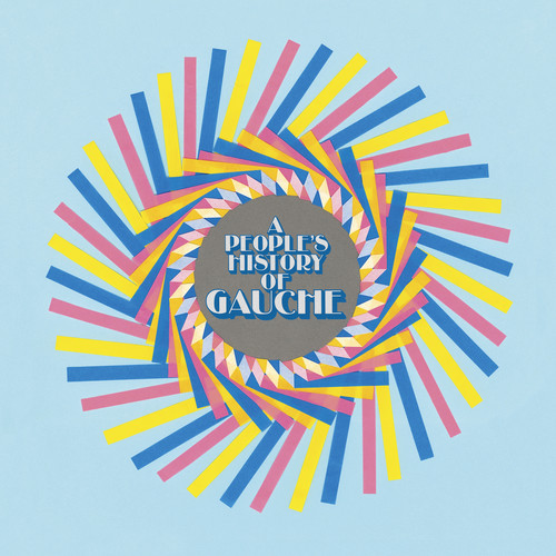 Gauche - A People's History Of Gauche [Indie Exclusive Limited Edition Pink Marbled LP + 7in Flexi]