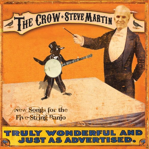Steve Martin & The Steep Canyon Rangers - The Crow: New Songs For The Five String Banjo