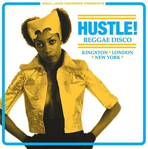 Soul Jazz Records Presents - Hustle Reggae Disco