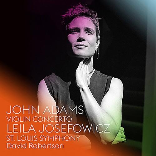 Leila Josefowicz / St Louis Symphony - John Adams: Violin Concerto