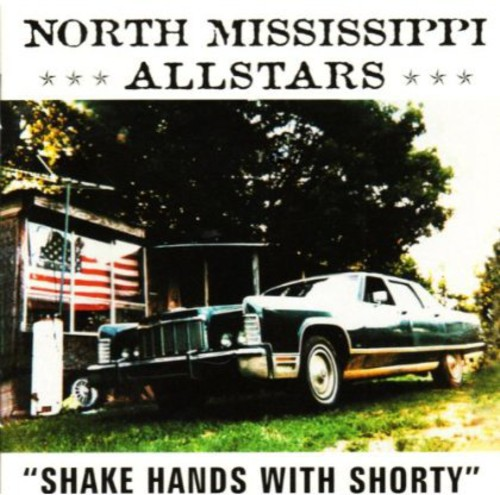 North Mississippi Allstars - Shake Hands With Shorty (Can)