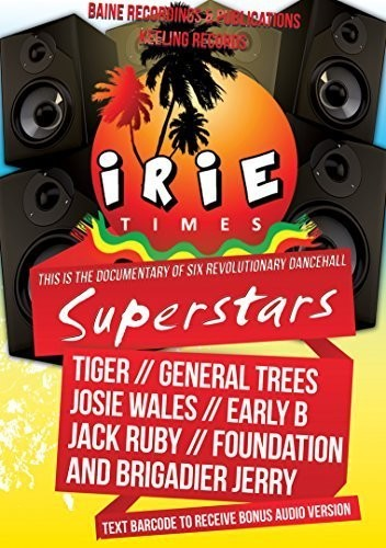 Irie Times: The Documentary of Six Revolutionary