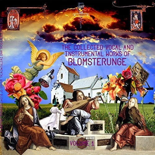 The Collected Vocal And Instrumental Works Of Blomsterunge, Vol. 1
