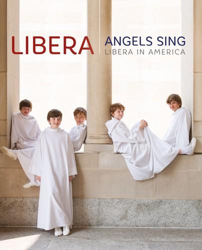 Angels Sing: Libera in America