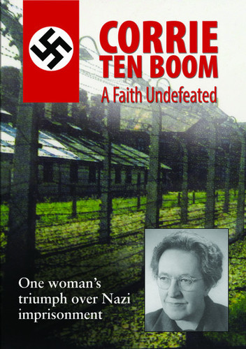 Corrie Ten Boom a Faith Undefeated