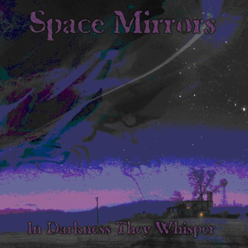 Space Mirrors - In Darkness They Whisper