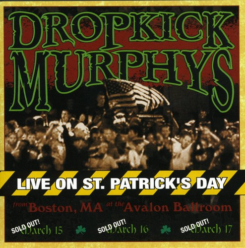 Dropkick Murphys - Live On St. Patrick's Day From Boston, MA