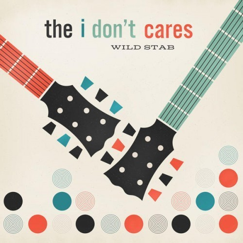 The I Don't Cares - Wild Stab