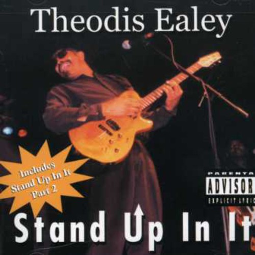 Theodis Ealey - Stand Up in It