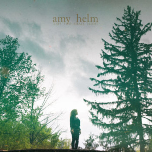 Amy Helm - This Too Shall Light [LP]