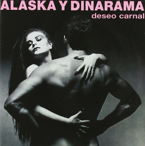 Alaska Y Dinarama - Deseo Carnal