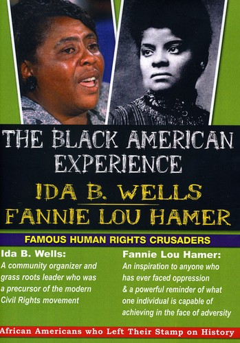 The Black American Experience: Famous Human Rights Crusaders - Ida B Wells and Fannie Lou Hammer