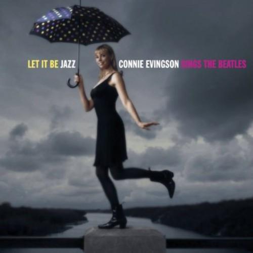 Let It Be Jazz: Connie Evingson Sings Beatles
