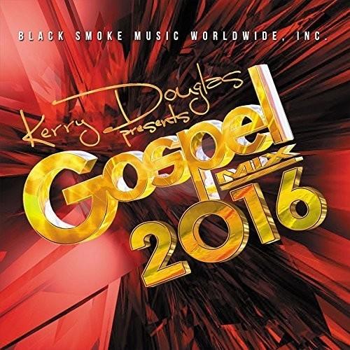 Kerry Douglas Presents: Gospel Mix 2016 /  Various
