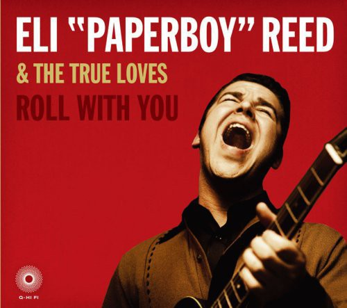 Eli 'Paperboy' Reed - Roll With You [Import]