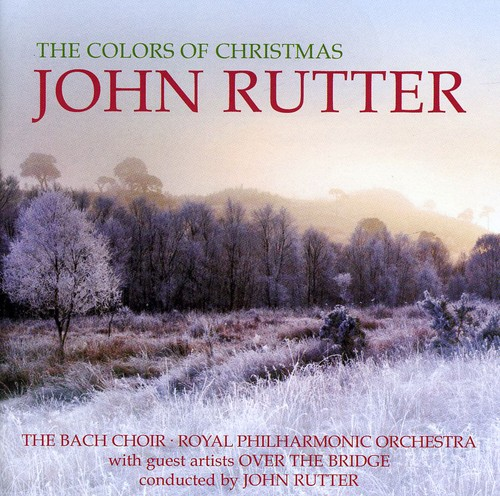 JOHN RUTTER - Colors of Christmas
