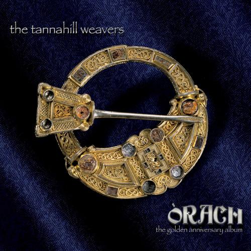 Tannahill Weavers - Orach (The Golden Anniversary Album)