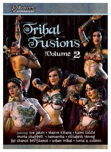 Bellydance Superstars: Tribal Fusions: Volume 2