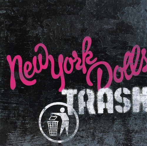 New York Dolls : Trash