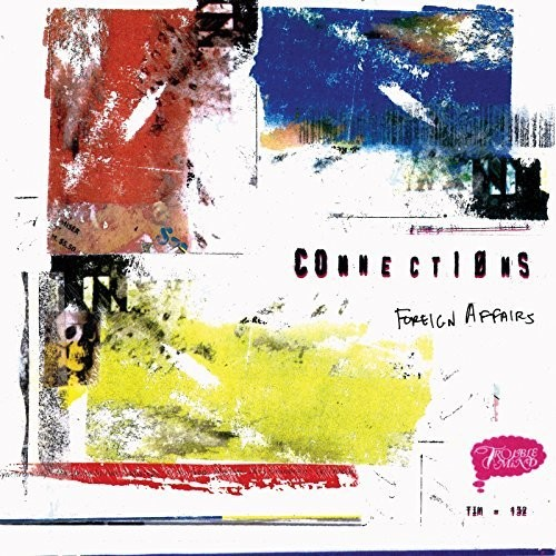 Connections - Foreign Affairs [Colored Vinyl] (Can)