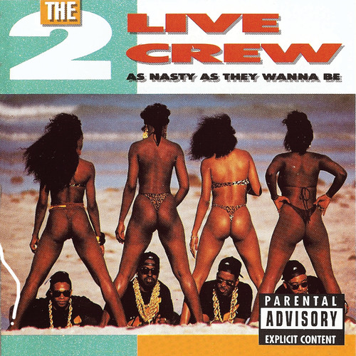 2 Live Crew - As Nasty As They Want to Be