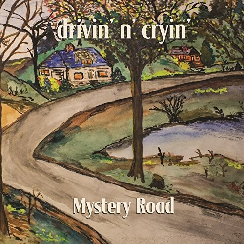 Drivin N Cryin - Mystery Road [Expanded Edition]
