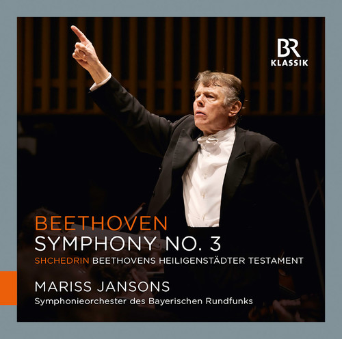 "Symphonieorchester Des Bayerischen Rundfunks - Beethoven: Symphony No. 3 ""Eroica"" - Shchedrin: Beethovens Heiligenstädter Testament"