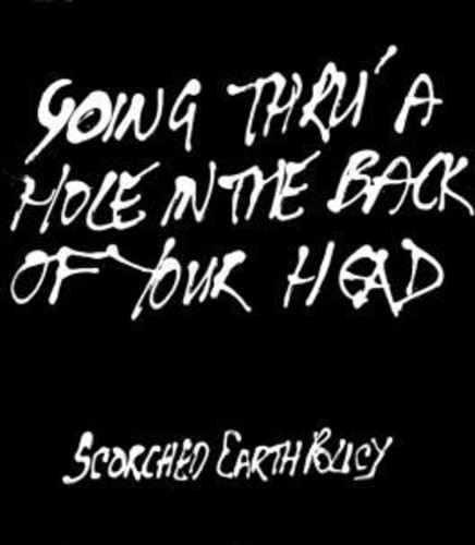 Going Thru' A Hole In The Back Of Your Head