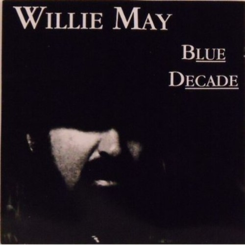 Willie May - Blue Decade