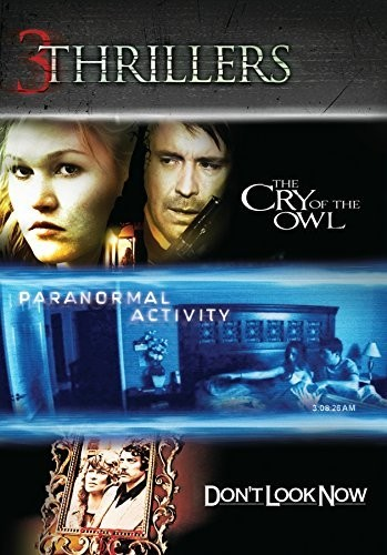 3 Thrillers: Cry of Owl /  Paranormal Activity /  Don't Look Now
