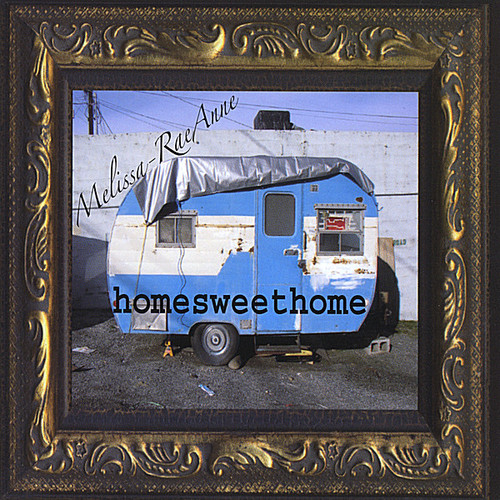 Melissa Rae Anne - Home Sweet Home