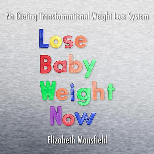 Lose Baby Weight Now: No Dieting Transformational