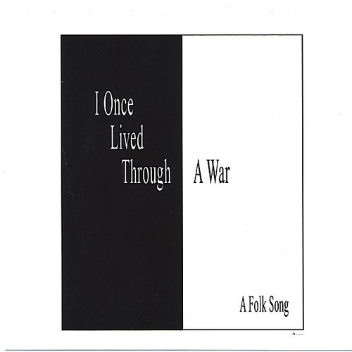 I Once Lived Through a War