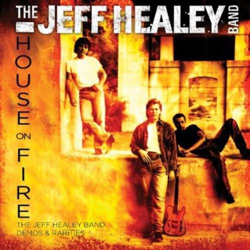 Jeff Healey Band - House on Fire: Demos & Rarities