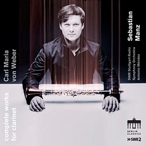 Carl Maria von Weber: Complete Works for Clarinet