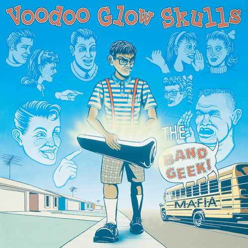 Voodoo Glow Skulls - Band Geek Mafia