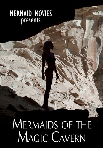 Mermaid Movies Presents: Mermaids Of The Magic Cavern