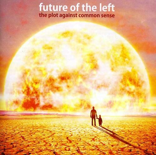 Future Of The Left - The plot against common sense