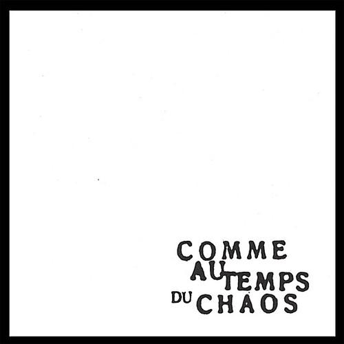 Comme Au Temps Du Chaos