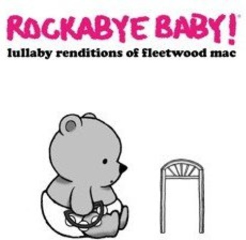 Rockabye Baby! - Lullaby Renditions of Fleetwood Mac